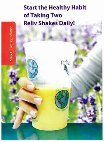 Step 1 - Healthy habit of taking two Reliv Shakes Daily